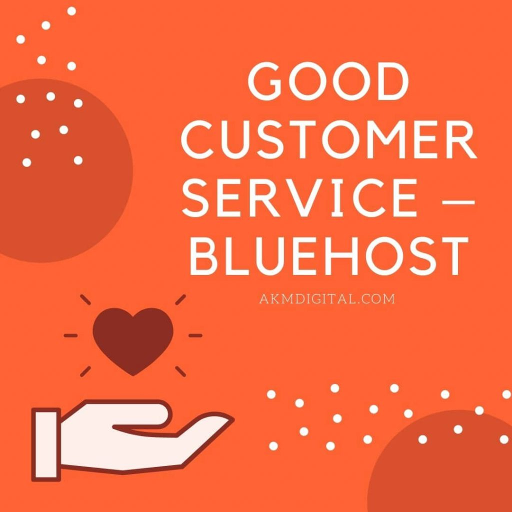 Good Customer Service – Bluehost AKMDIGITAL.COM