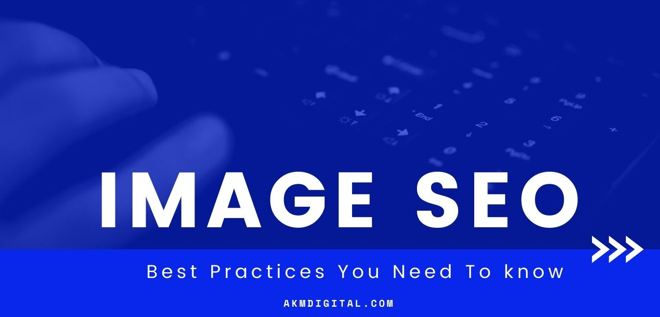 Image SEO: Best Practices You Need To know