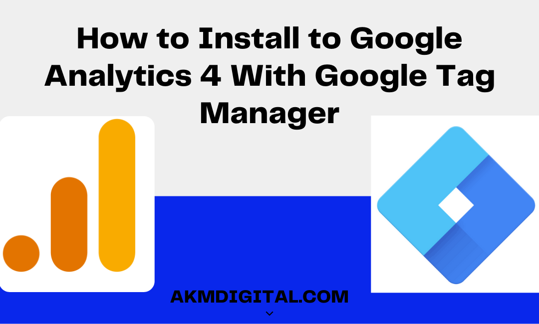 How to Install to Google Analytics 4 With Google Tag Manager